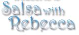 Salsa With Rebecca