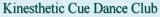Kinesthetic Cue Dance Club
