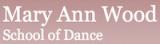 Mary Ann Wood School of Dance