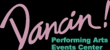 Dancin performing Arts Events Center