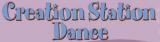 Creation Station Dance