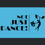 Not Just Dance