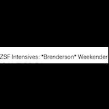 ZSF Intensives: Brenderson Weekender