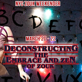NYC Zouk Weekender - Deconstrucing the Embrace and Zen Of Zouk